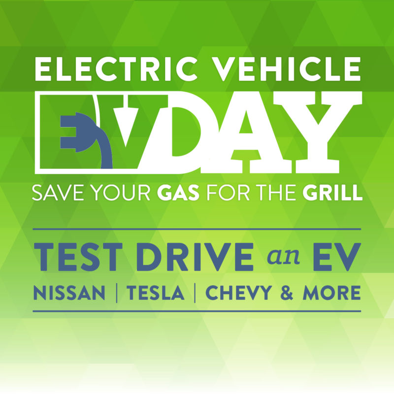Electric Vehicle Day - Save your Gas for the Grill - Test Drive an EV