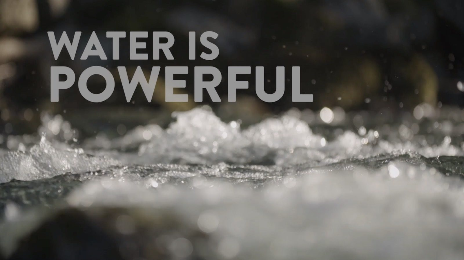 Water is Powerful